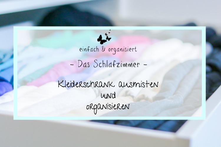 Kleiderschrank ausmisten und organisieren