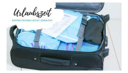 Organisiert in den Urlaub - Koffer packen leicht gemacht