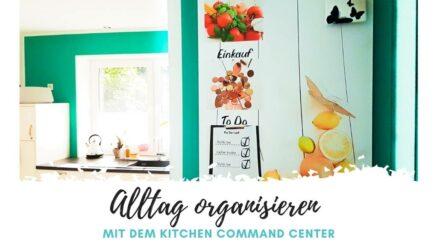 Alltag organisieren mit dem Kitchen Command Center