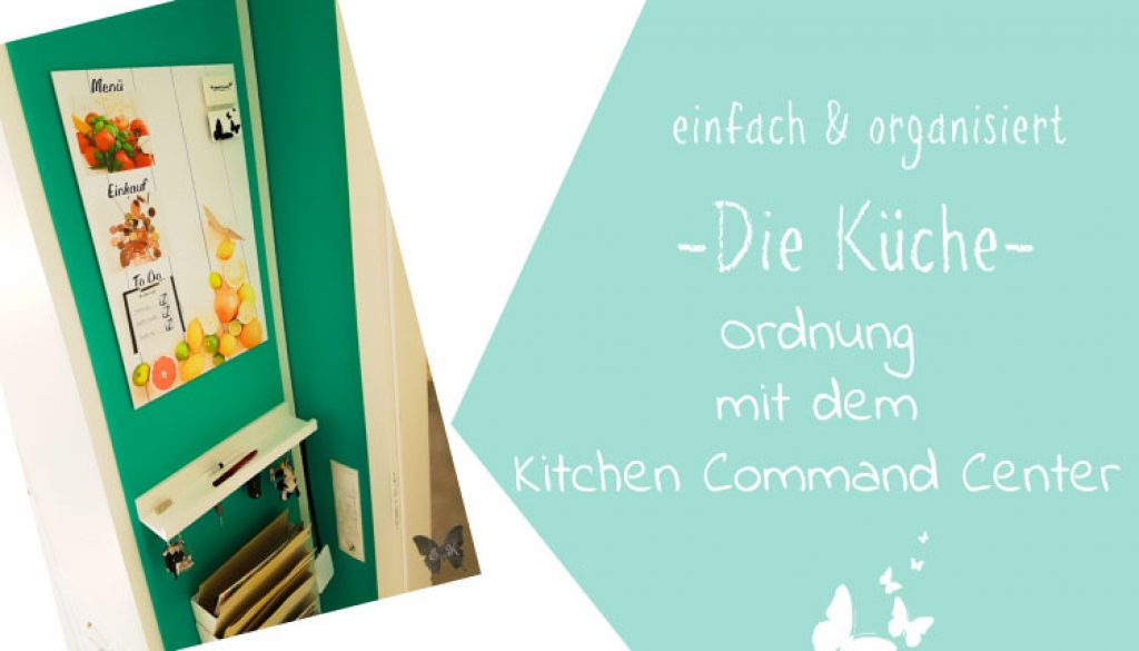 Ordnung mit dem Kitchen Command Center