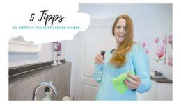 Mit diesen 5 Tipps bleibt Dein Haus länger sauber
