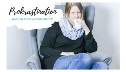 Prokrastination Was tun gegen Aufschieberitis