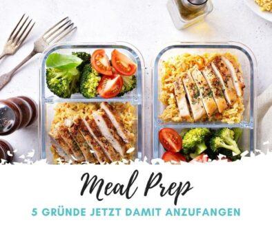5 Gründe um mit Meal Prep zu beginnen