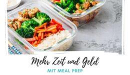 Mehr Zeit und Geld mit Meal Prep