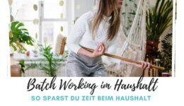 Batch Working im Haushalt